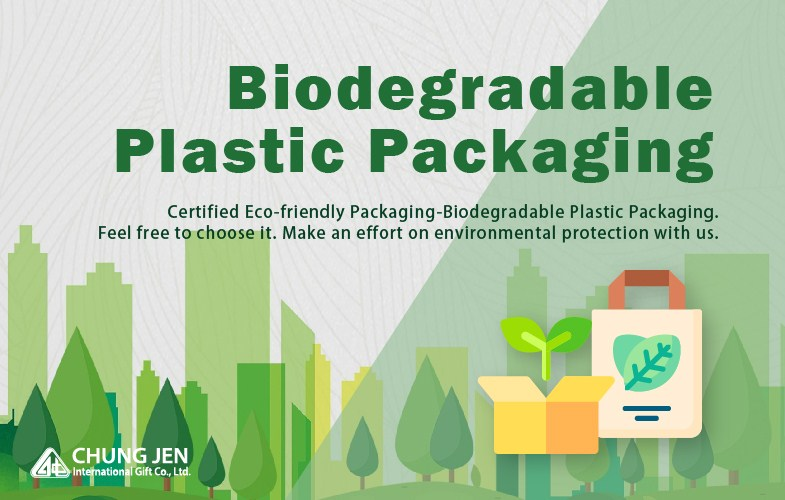 Biodegradable Plastic Eco-friendly Packaging is available in Chung Jen International Gift Co., Ltd.